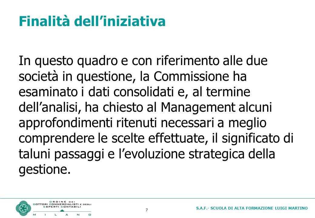 S.A.F.- SCUOLA DI ALTA FORMAZIONE LUIGI MARTINO 7 Finalità dell'iniziativa In questo quadro e con riferimento alle due società in questione, la Commis