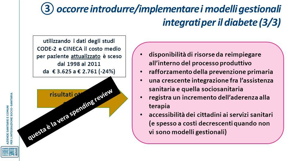 ③ occorre introdurre/implementare i modelli gestionali integrati per il diabete (3/3) disponibilità di risorse da reimpiegare all'interno del processo