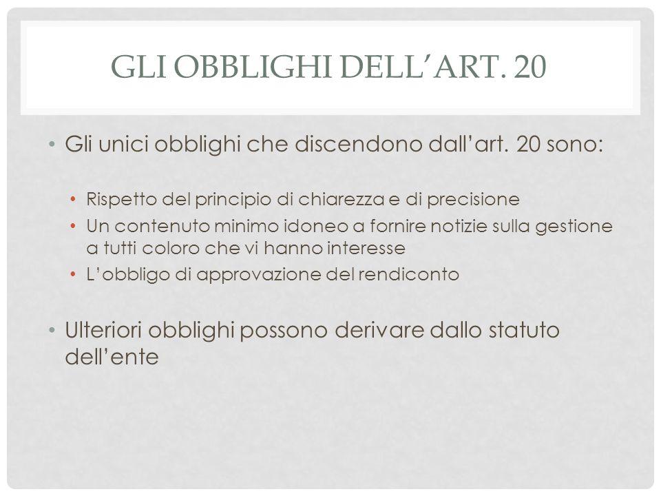 GLI OBBLIGHI DELL'ART. 20 Gli unici obblighi che discendono dall'art. 20 sono: Rispetto del principio di chiarezza e di precisione Un contenuto minimo