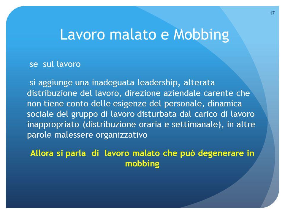Lavoro malato e Mobbing se sul lavoro si aggiunge una inadeguata leadership, alterata distribuzione del lavoro, direzione aziendale carente che non ti