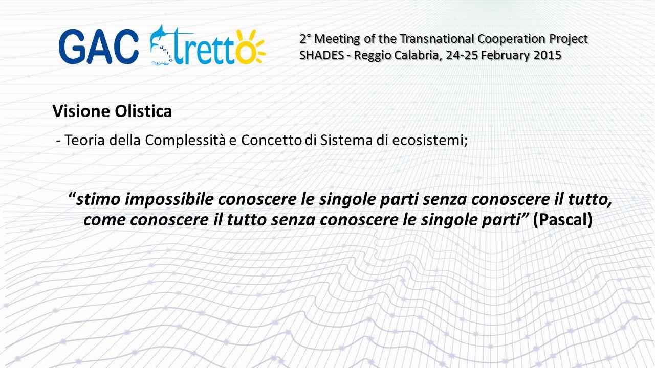 """Visione Olistica - Teoria della Complessità e Concetto di Sistema di ecosistemi; """"stimo impossibile conoscere le singole parti senza conoscere il tutt"""