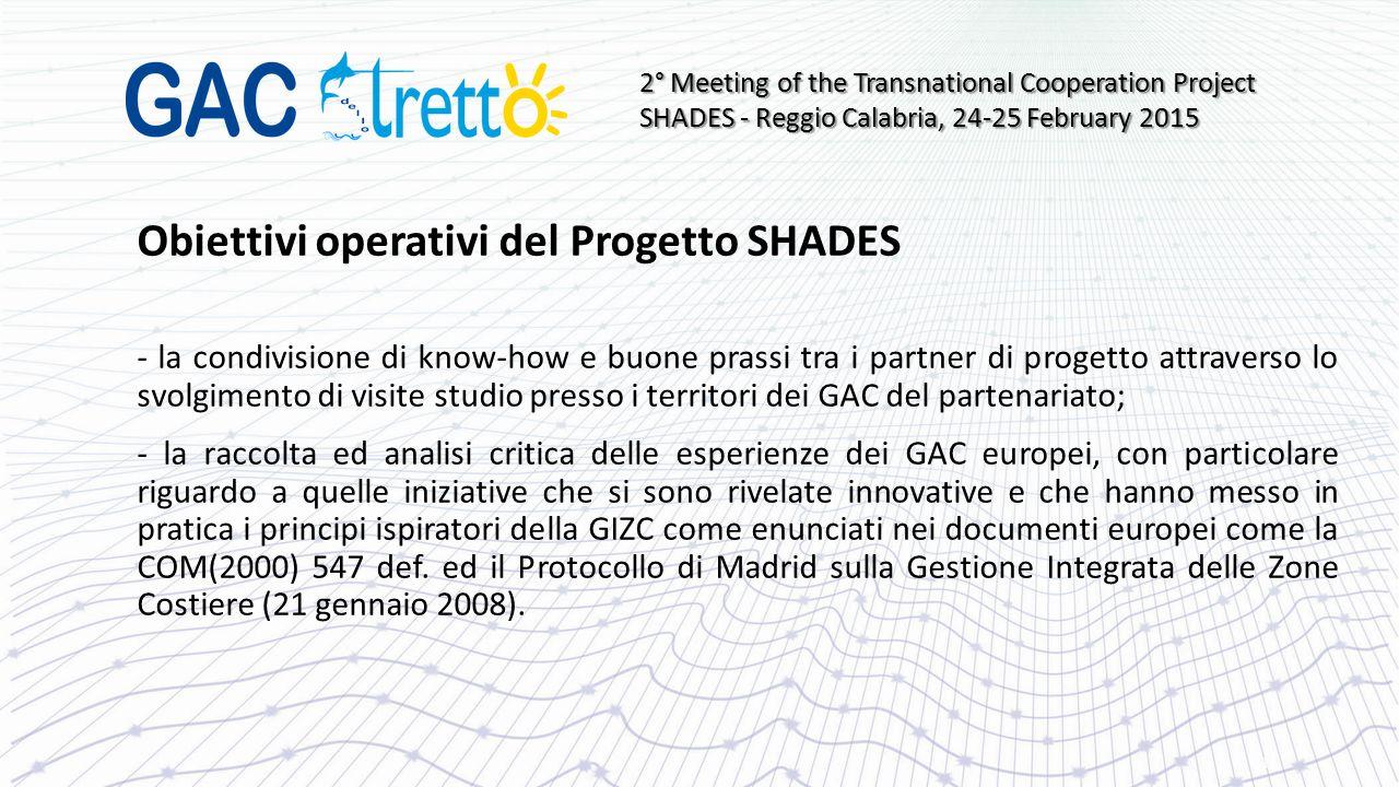 Obiettivi operativi del Progetto SHADES - la condivisione di know-how e buone prassi tra i partner di progetto attraverso lo svolgimento di visite stu