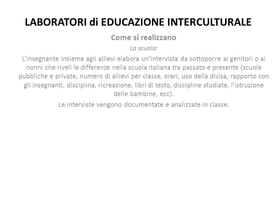 LABORATORI di EDUCAZIONE INTERCULTURALE Come si realizzano 2.