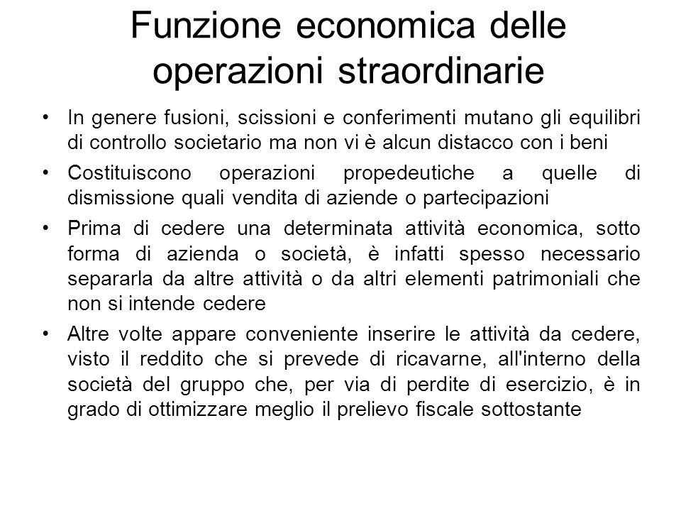 Funzione economica delle operazioni straordinarie In genere fusioni, scissioni e conferimenti mutano gli equilibri di controllo societario ma non vi è