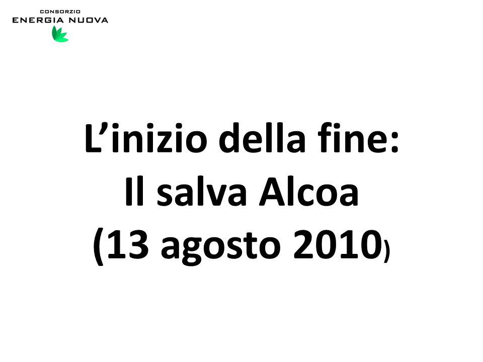 L'inizio della fine: Il salva Alcoa (13 agosto 2010 )