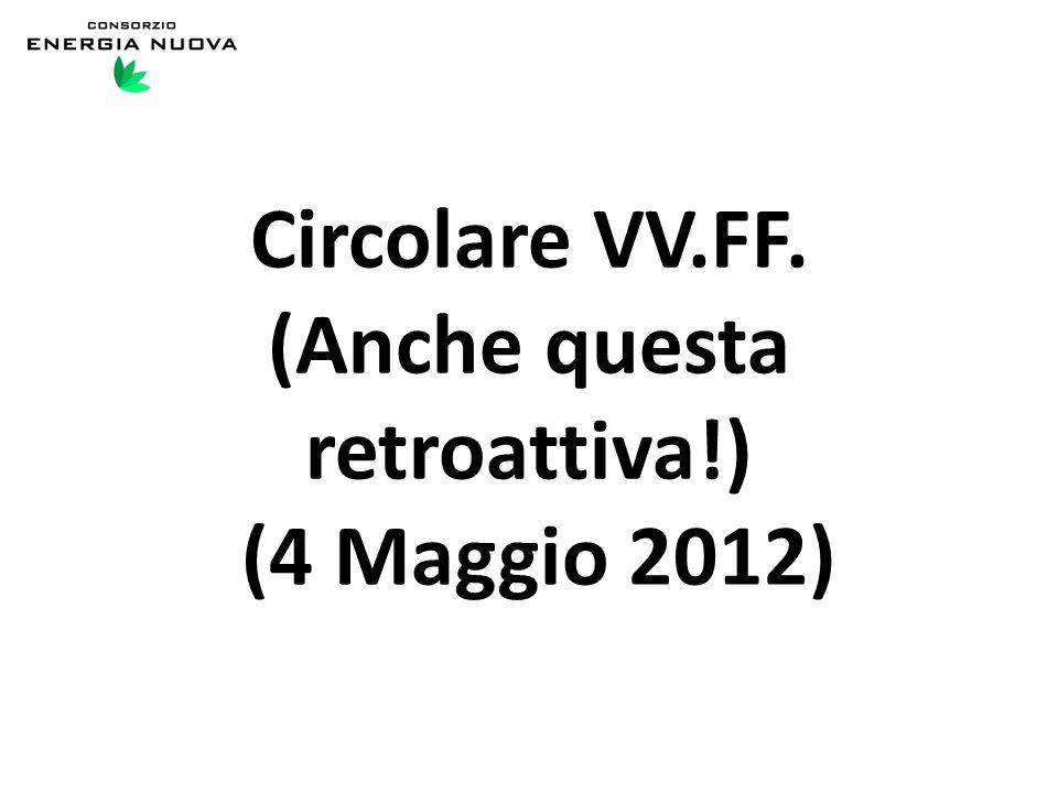 Circolare VV.FF. (Anche questa retroattiva!) (4 Maggio 2012)