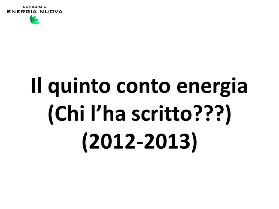 Il quinto conto energia (Chi l'ha scritto ) (2012-2013)