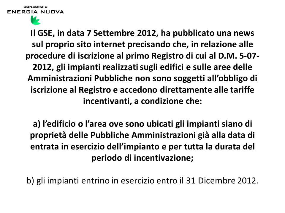 Il GSE, in data 7 Settembre 2012, ha pubblicato una news sul proprio sito internet precisando che, in relazione alle procedure di iscrizione al primo Registro di cui al D.M.