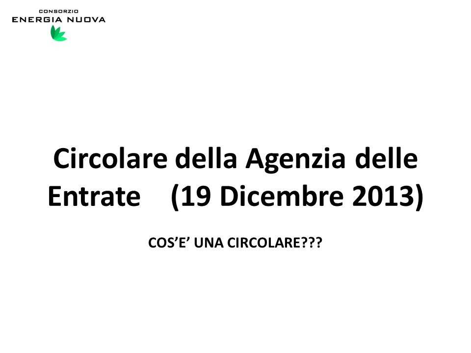 Circolare della Agenzia delle Entrate (19 Dicembre 2013) COS'E' UNA CIRCOLARE???