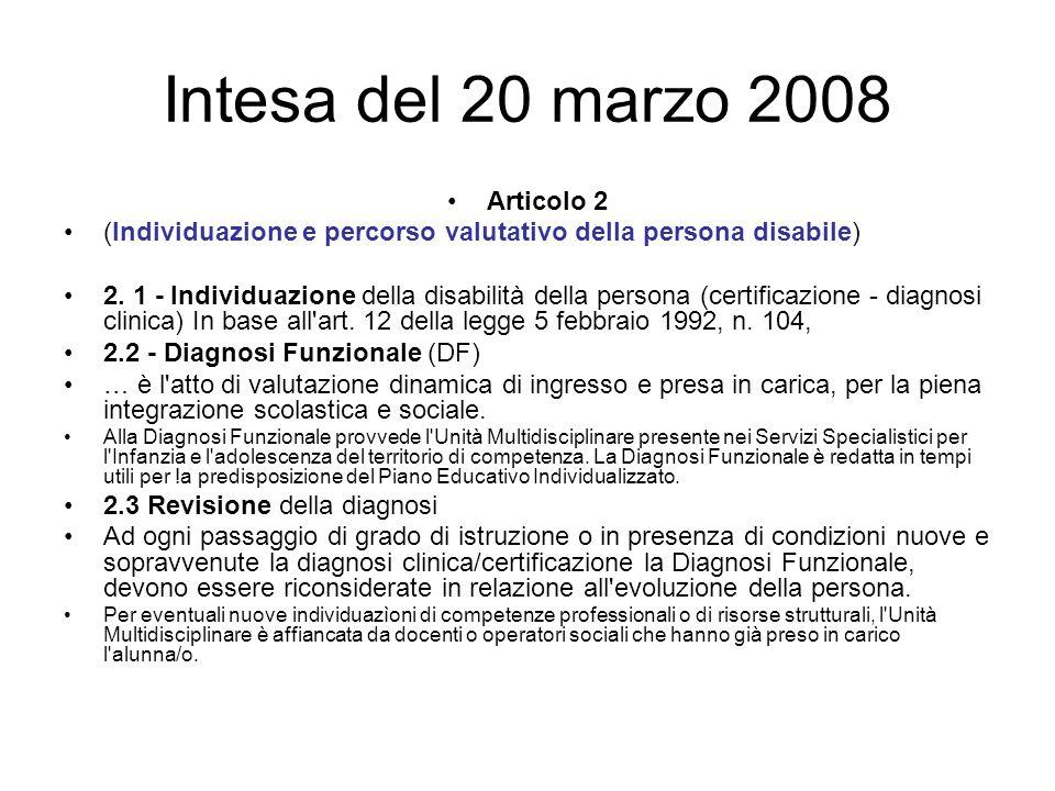 Intesa del 20 marzo 2008 Articolo 2 (Individuazione e percorso valutativo della persona disabile) 2. 1 - Individuazione della disabilità della persona