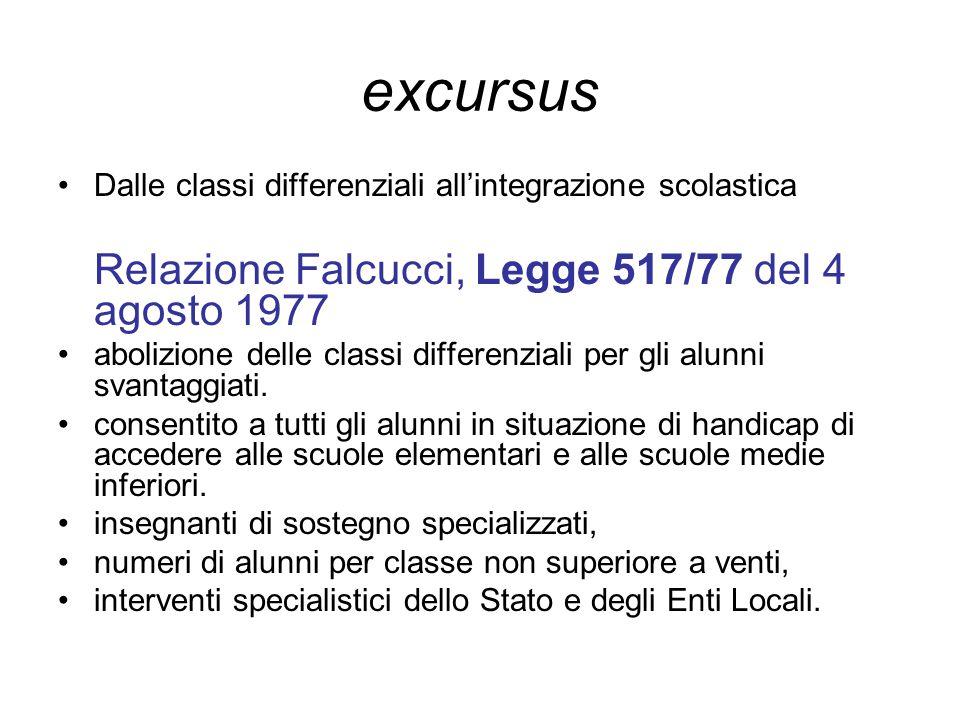 excursus Dalle classi differenziali all'integrazione scolastica Relazione Falcucci, Legge 517/77 del 4 agosto 1977 abolizione delle classi differenzia