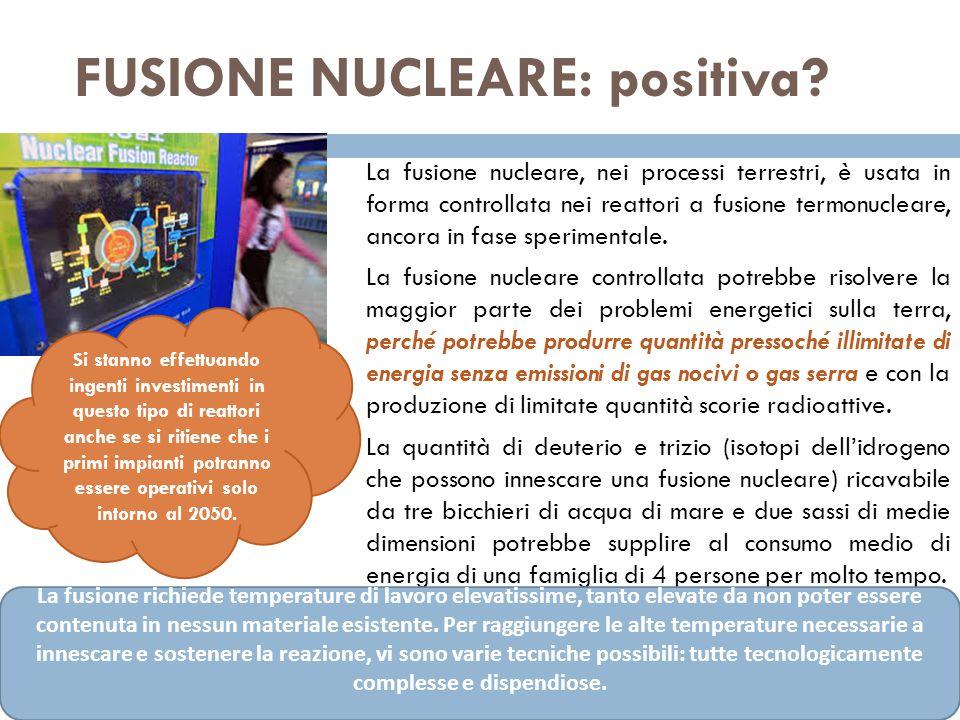 FUSIONE NUCLEARE: positiva.