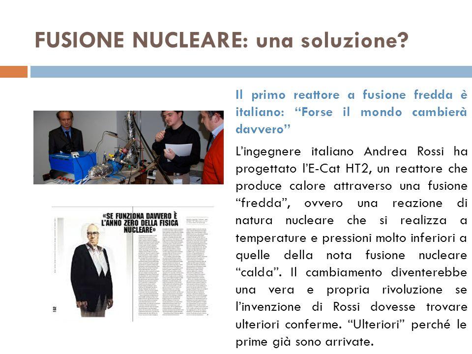 Il primo reattore a fusione fredda è italiano: Forse il mondo cambierà davvero L'ingegnere italiano Andrea Rossi ha progettato l'E-Cat HT2, un reattore che produce calore attraverso una fusione fredda , ovvero una reazione di natura nucleare che si realizza a temperature e pressioni molto inferiori a quelle della nota fusione nucleare calda .