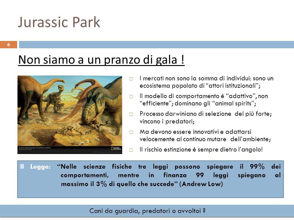 Jurassic Park 6 Cani da guardia, predatori o avvoltoi .