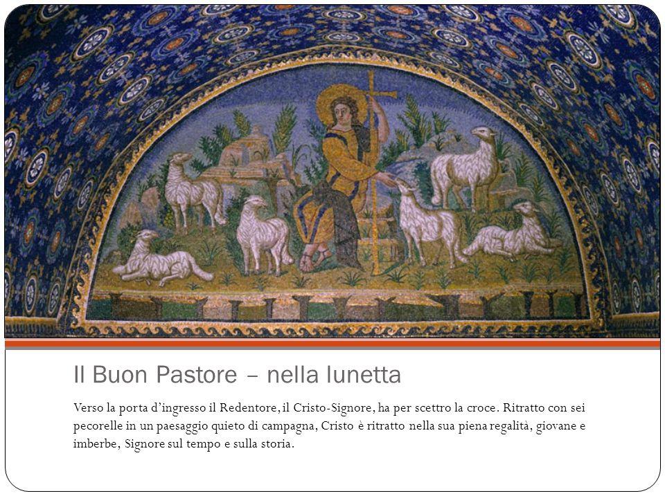 Il Buon Pastore – nella lunetta Verso la porta d'ingresso il Redentore, il Cristo-Signore, ha per scettro la croce.