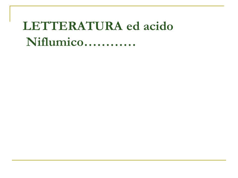 LETTERATURA ed acido Niflumico…………