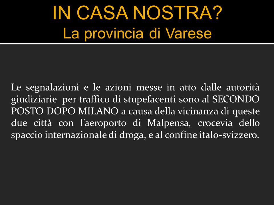 IN CASA NOSTRA? La provincia di Varese Le segnalazioni e le azioni messe in atto dalle autorità giudiziarie per traffico di stupefacenti sono al SECON