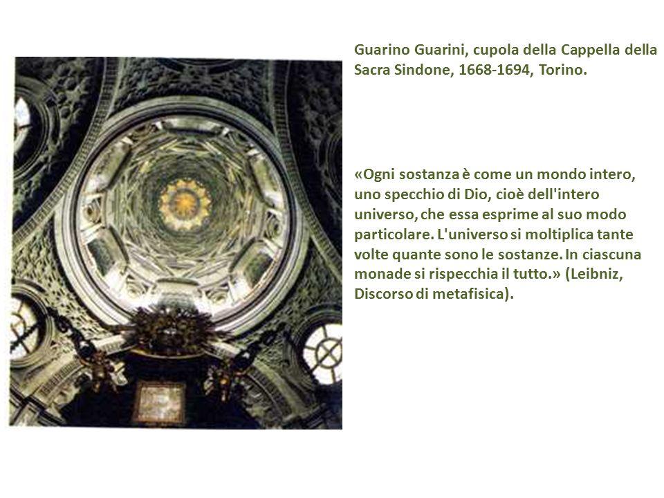 Guarino Guarini, cupola della Cappella della Sacra Sindone, 1668-1694, Torino. «Ogni sostanza è come un mondo intero, uno specchio di Dio, cioè dell'i
