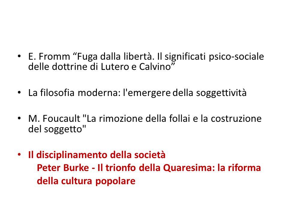 """E. Fromm """"Fuga dalla libertà. Il significati psico-sociale delle dottrine di Lutero e Calvino"""" La filosofia moderna: l'emergere della soggettività M."""