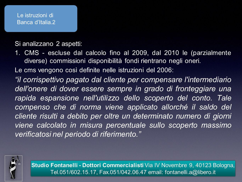 Studio Fontanelli - Dottori Commercialisti Via IV Novembre 9, 40123 Bologna, Tel.051/602.15.17, Fax.051/042.06.47 email: fontanelli.a@libero.it Le ist