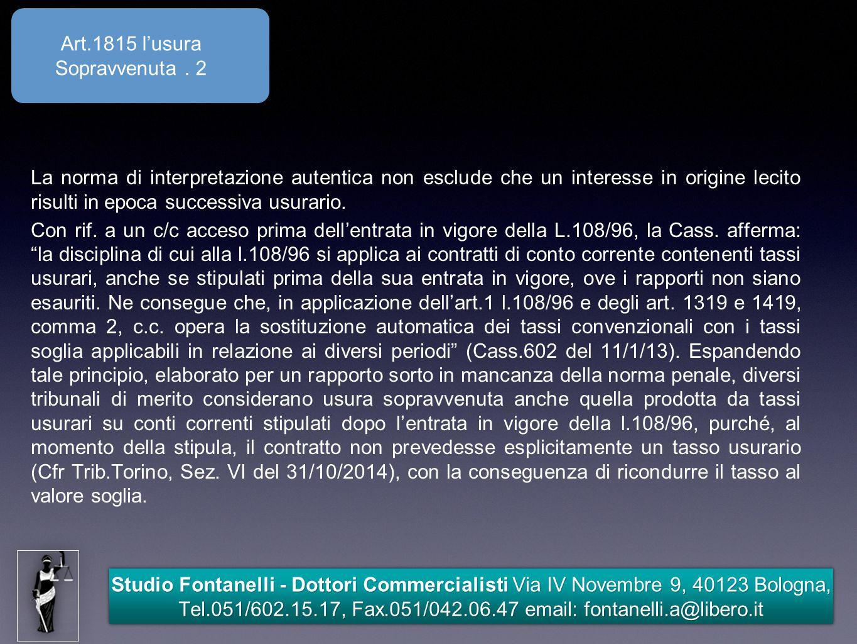 Studio Fontanelli - Dottori Commercialisti Via IV Novembre 9, 40123 Bologna, Tel.051/602.15.17, Fax.051/042.06.47 email: fontanelli.a@libero.it Art.1815 l'usura Sopravvenuta.