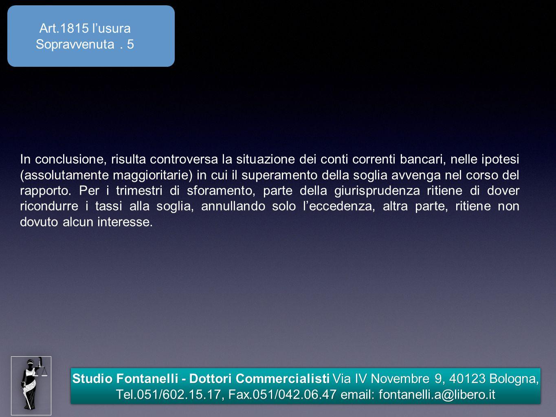 Studio Fontanelli - Dottori Commercialisti Via IV Novembre 9, 40123 Bologna, Tel.051/602.15.17, Fax.051/042.06.47 email: fontanelli.a@libero.it Le istruzioni di Banca d'Italia.5 La formula base per rilevare un tasso è: i=oneri/debito, quindi al crescere del debito, cala il tasso.