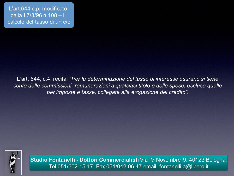 Studio Fontanelli - Dottori Commercialisti Via IV Novembre 9, 40123 Bologna, Tel.051/602.15.17, Fax.051/042.06.47 email: fontanelli.a@libero.it Grazie per l'attenzione
