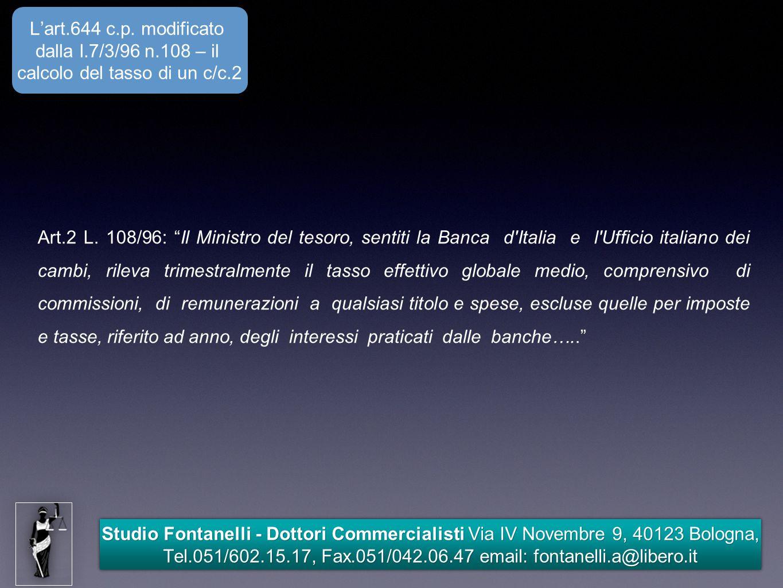 Studio Fontanelli - Dottori Commercialisti Via IV Novembre 9, 40123 Bologna, Tel.051/602.15.17, Fax.051/042.06.47 email: fontanelli.a@libero.it L'art.
