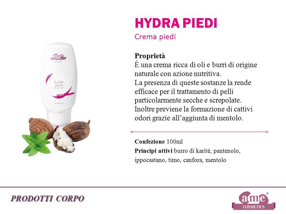 PRODOTTI CORPO HYDRA PIEDI Crema piedi Proprietà È una crema ricca di oli e burri di origine naturale con azione nutritiva. La presenza di queste sost