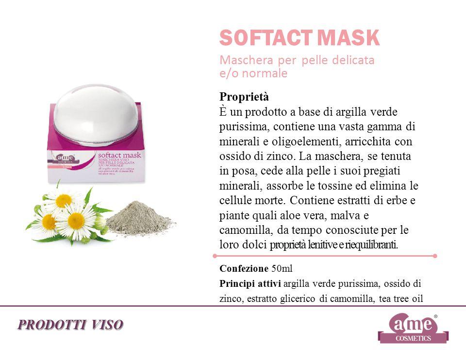 PRODOTTI VISO SOFTACT MASK Maschera per pelle delicata e/o normale Proprietà È un prodotto a base di argilla verde purissima, contiene una vasta gamma
