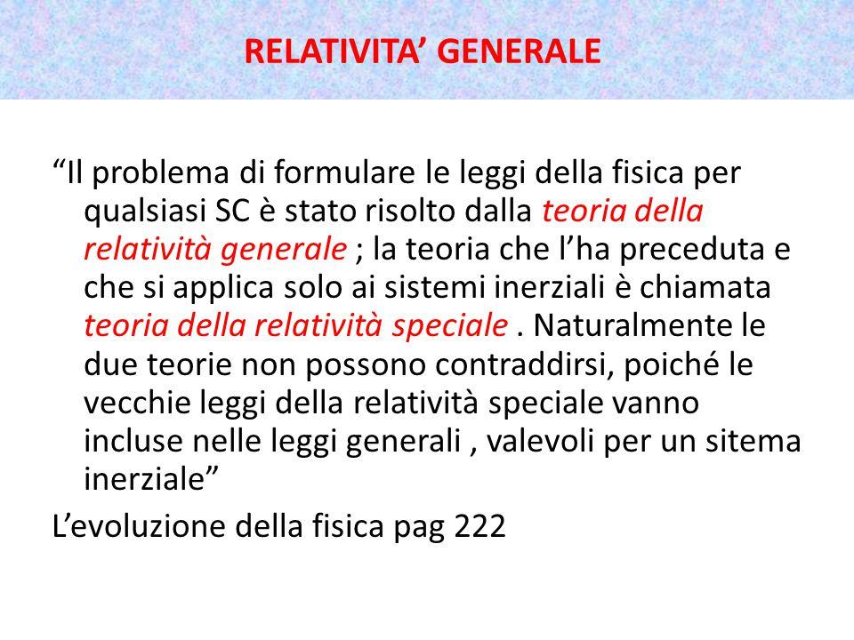 """""""Il problema di formulare le leggi della fisica per qualsiasi SC è stato risolto dalla teoria della relatività generale ; la teoria che l'ha preceduta"""