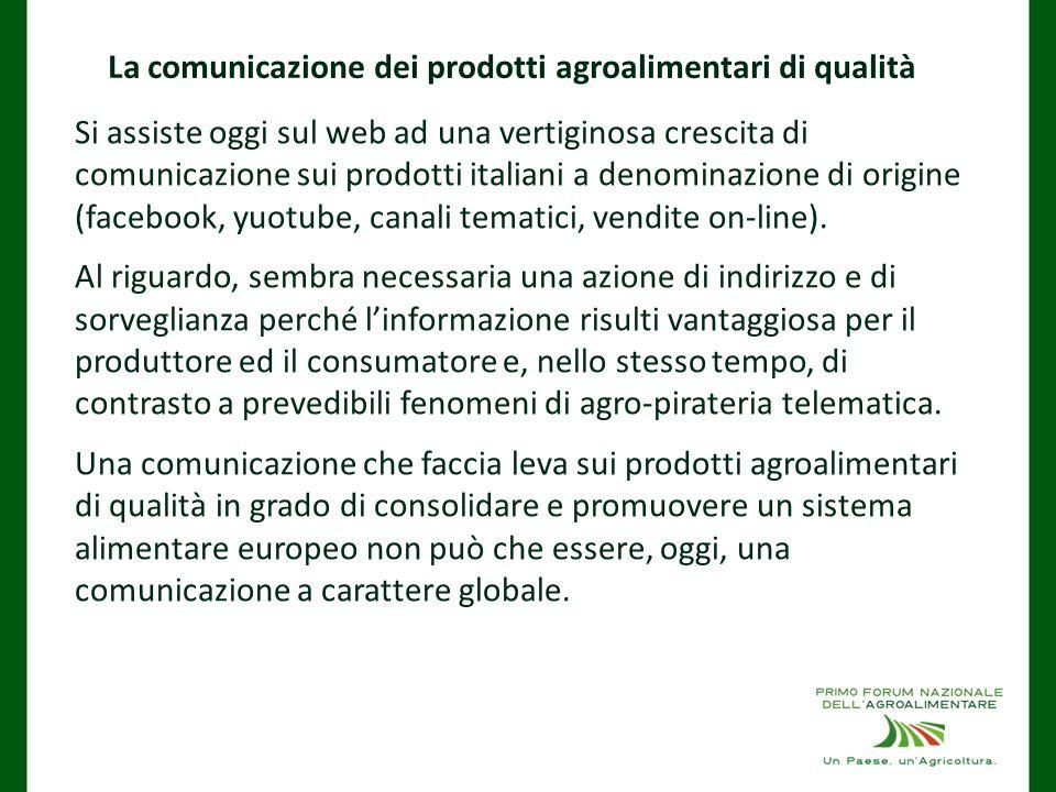 Si assiste oggi sul web ad una vertiginosa crescita di comunicazione sui prodotti italiani a denominazione di origine (facebook, yuotube, canali tematici, vendite on-line).