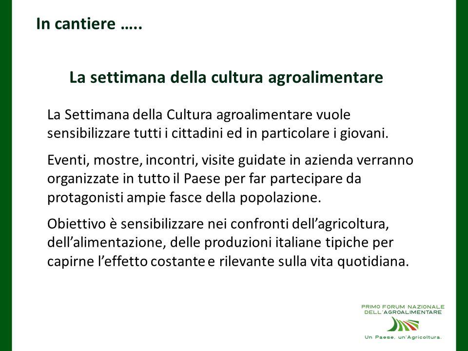 La settimana della cultura agroalimentare La Settimana della Cultura agroalimentare vuole sensibilizzare tutti i cittadini ed in particolare i giovani.