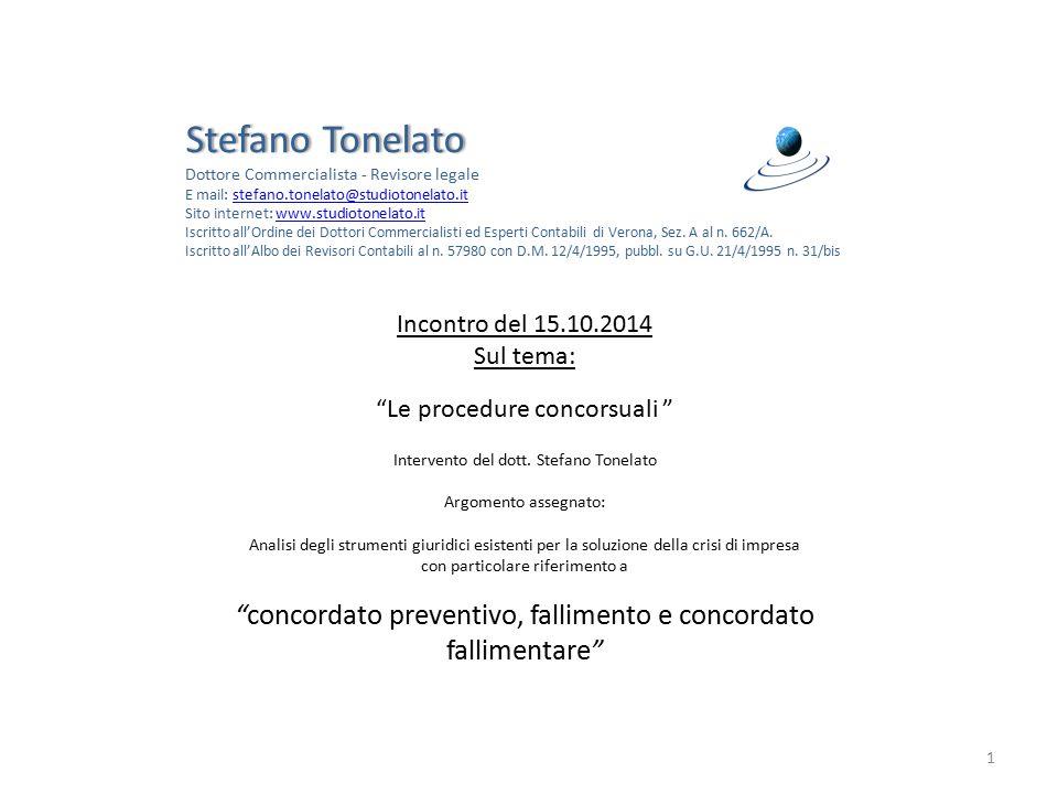 """1 Incontro del 15.10.2014 Sul tema: """"Le procedure concorsuali """" Intervento del dott. Stefano Tonelato Argomento assegnato: Analisi degli strumenti giu"""
