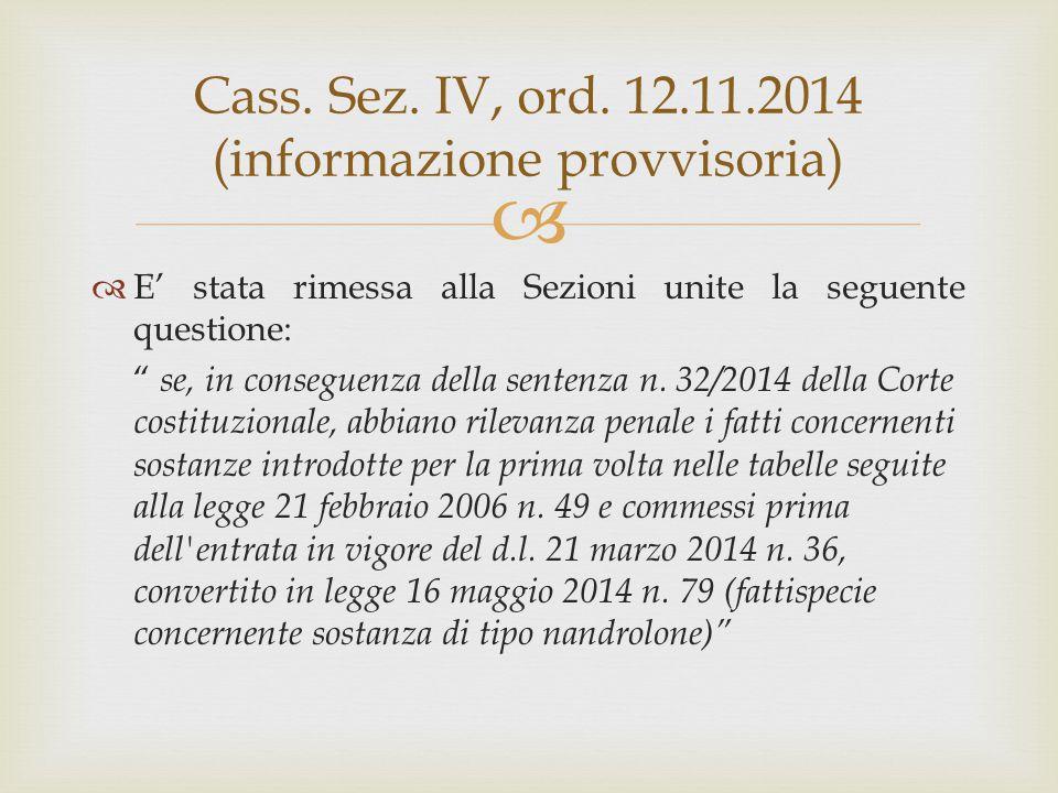 """ Cass. Sez. IV, ord. 12.11.2014 (informazione provvisoria)  E' stata rimessa alla Sezioni unite la seguente questione: """" se, in conseguenza della se"""