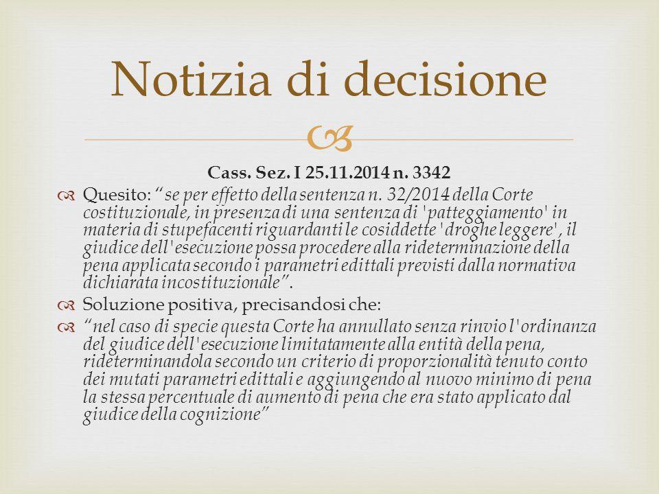 """ Notizia di decisione Cass. Sez. I 25.11.2014 n. 3342  Quesito: """" se per effetto della sentenza n. 32/2014 della Corte costituzionale, in presenza d"""