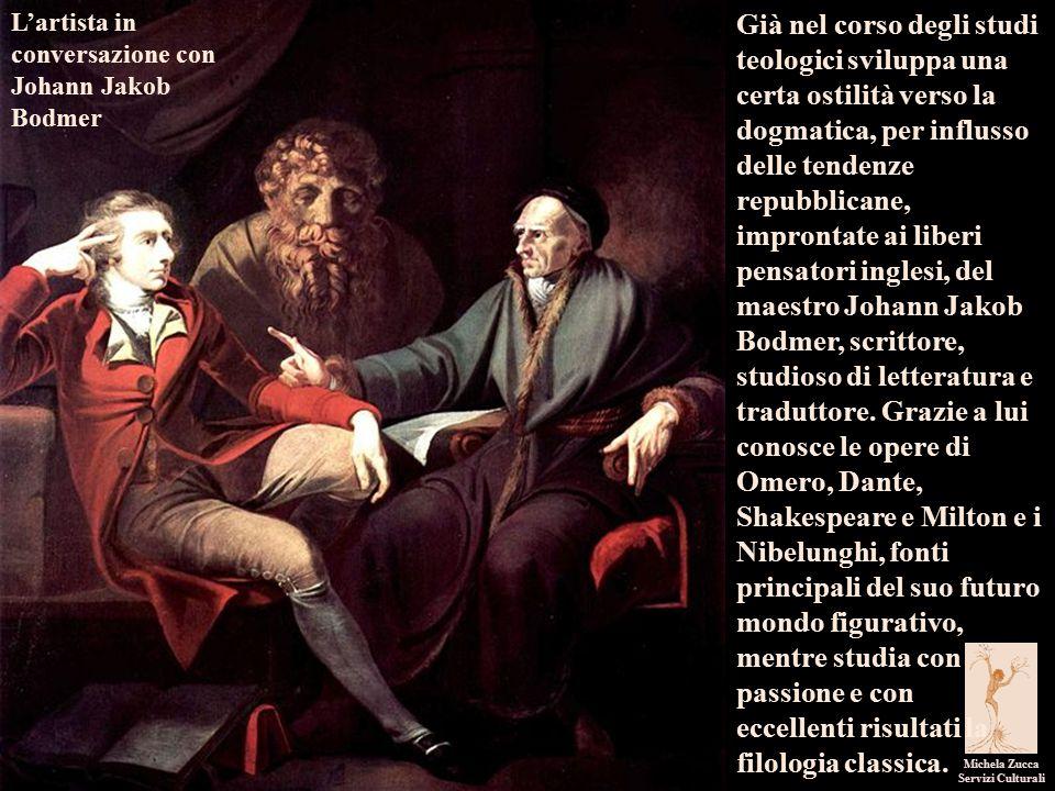 I pittori dell'immaginario Michela Zucca Servizi Culturali Nel 1762 deve allontanarsi da Zurigo perché, con l'amico Lavater, ha denunciato il balivo per cattiva amministrazione, trascinandolo in tribunale e vincendo la causa.