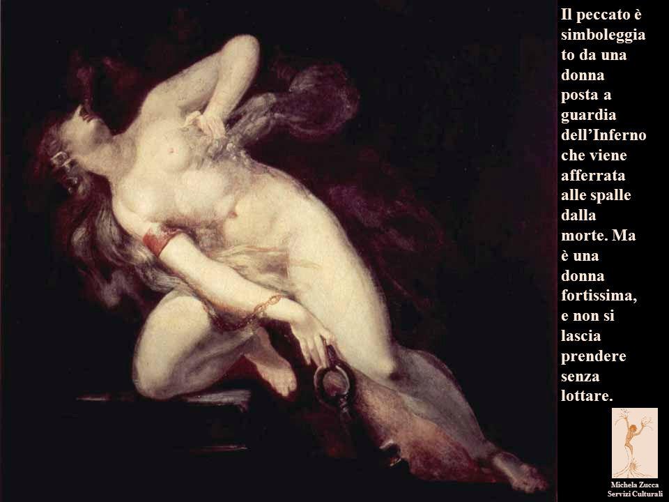 I pittori dell'immaginario Michela Zucca Servizi Culturali Il peccato è simboleggia to da una donna posta a guardia dell'Inferno che viene afferrata alle spalle dalla morte.