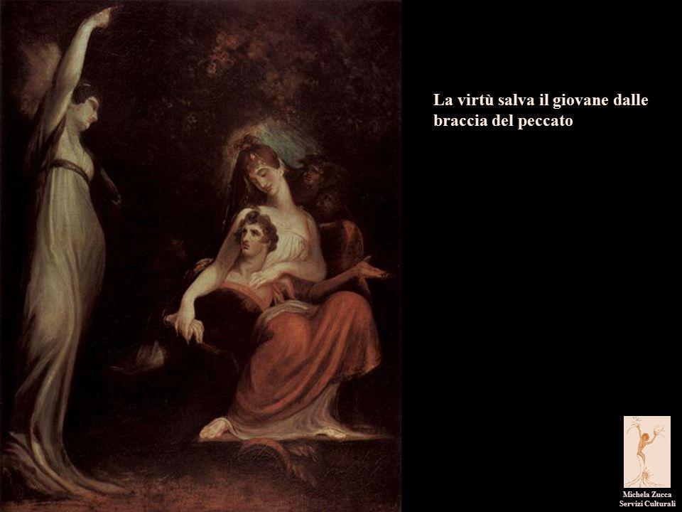 I pittori dell'immaginario Michela Zucca Servizi Culturali La virtù salva il giovane dalle braccia del peccato