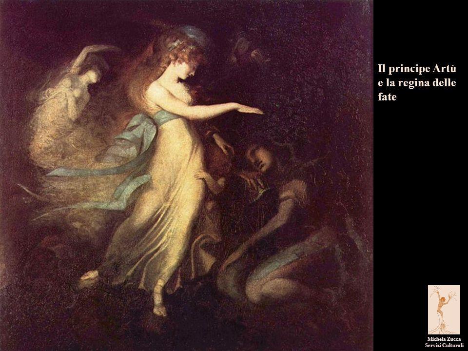 I pittori dell'immaginario Michela Zucca Servizi Culturali Il principe Artù e la regina delle fate