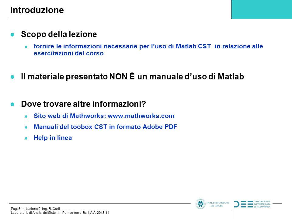 Pag.3 – Lezione 2, Ing. R. Carli Laboratorio di Analisi dei Sistemi - Politecnico di Bari, A.A.