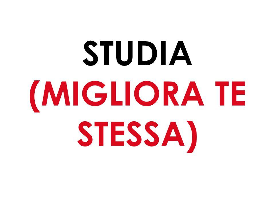 38 STUDIA (MIGLIORA TE STESSA)