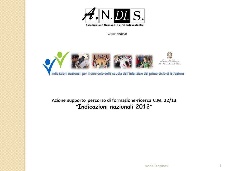 """mariella spinosi1 www.andis.it Azione supporto percorso di formazione-ricerca C.M. 22/13 """" Indicazioni nazionali 2012 """""""