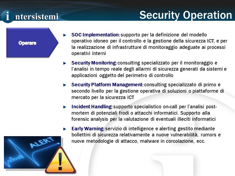 SOC Implementation: supporto per la definizione del modello operativo idoneo per il controllo e la gestione della sicurezza ICT, e per la realizzazion