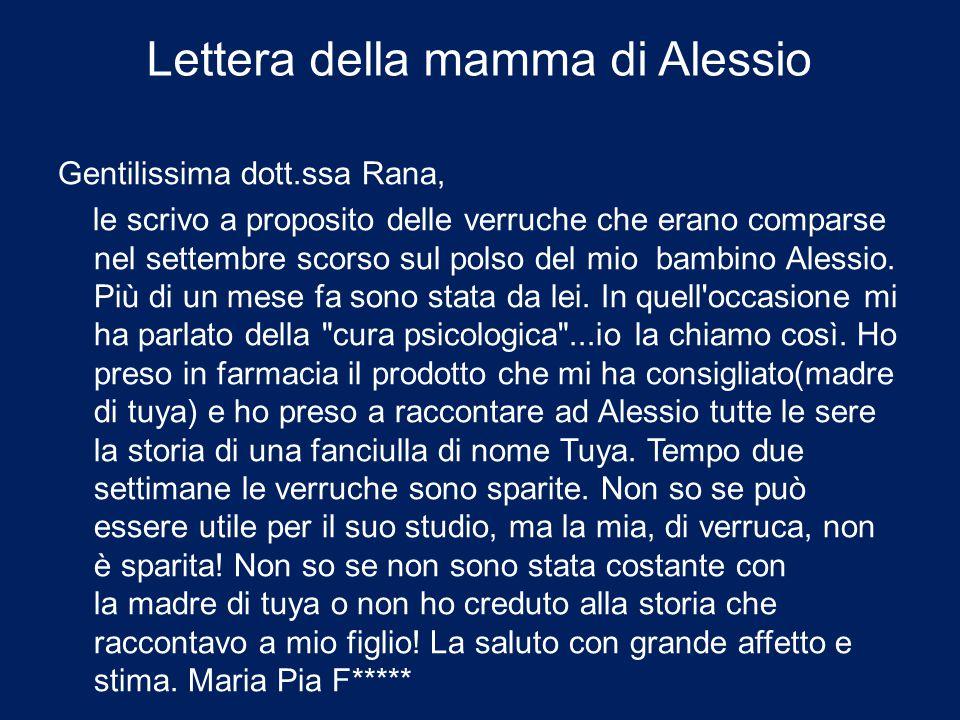 Lettera della mamma di Alessio Gentilissima dott.ssa Rana, le scrivo a proposito delle verruche che erano comparse nel settembre scorso sul polso del