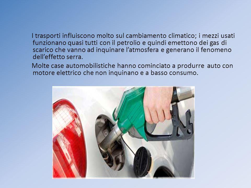 I trasporti influiscono molto sul cambiamento climatico; i mezzi usati funzionano quasi tutti con il petrolio e quindi emettono dei gas di scarico che