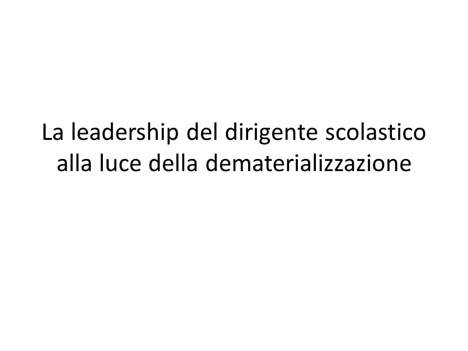 La leadership del dirigente scolastico alla luce della dematerializzazione