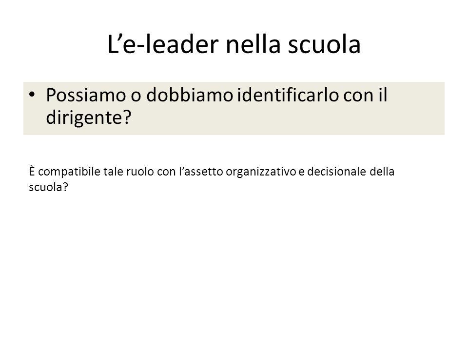 L'e-leader nella scuola Possiamo o dobbiamo identificarlo con il dirigente.