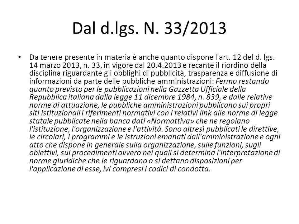 Dal d.lgs.N. 33/2013 Da tenere presente in materia è anche quanto dispone l art.
