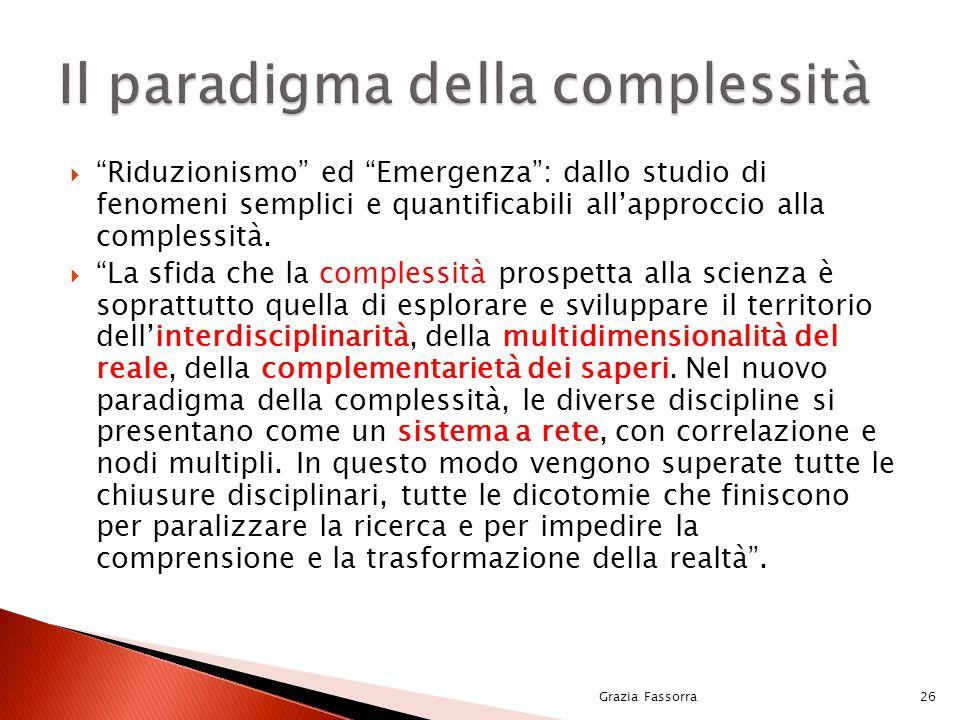 """ """"Riduzionismo"""" ed """"Emergenza"""": dallo studio di fenomeni semplici e quantificabili all'approccio alla complessità.  """"La sfida che la complessità pro"""